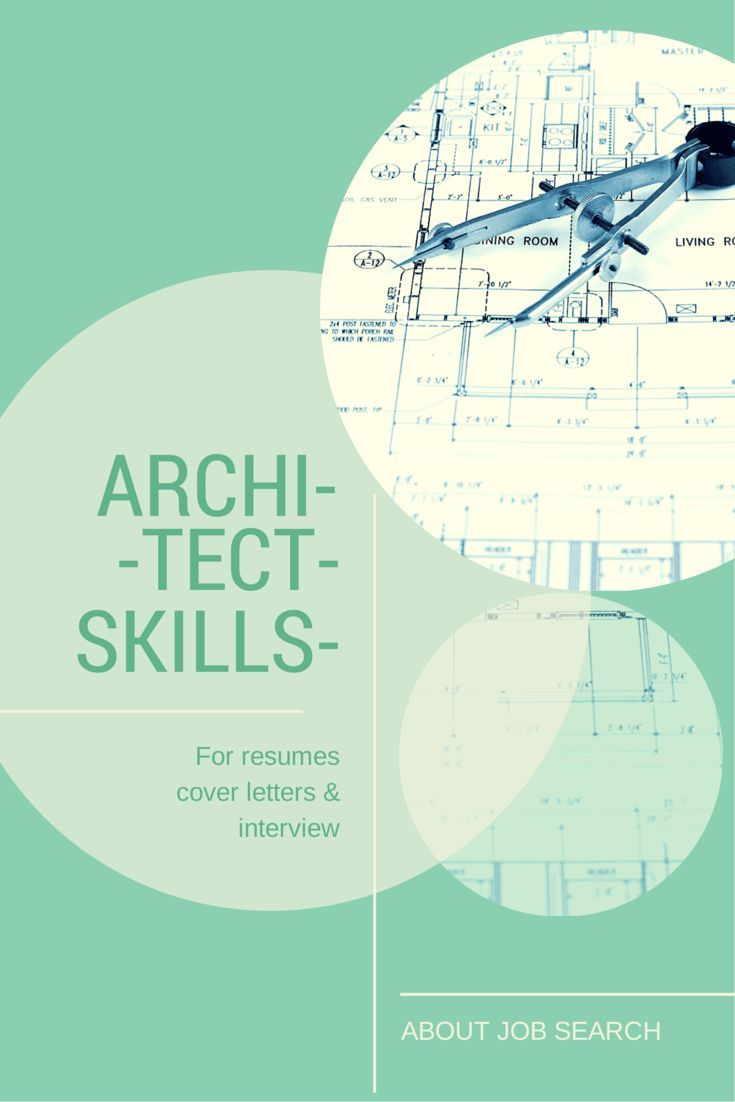 Click here for a list of architectural skills for resumes, cover letters, job applications and interviews: http://jobsearch.about.com/od/skills/fl/architect-skills.htm