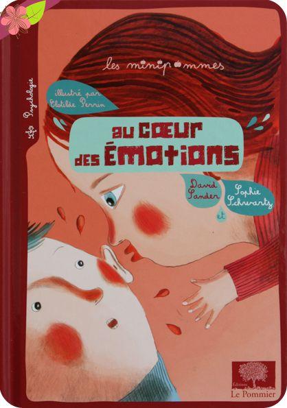Au cœur des émotions Texte de Sophie Schwartz et David Sander Illustrations de…