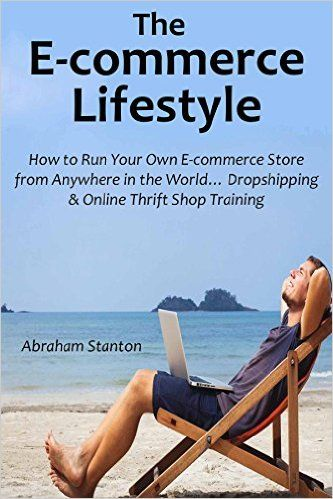 The E-commerce Lifestyle: How to Run Your Own E-commerce Store from Anywhere in the World... Dropshipping & Online Thrift Shop Training eBook: http://amzn.to/1qRlSzk