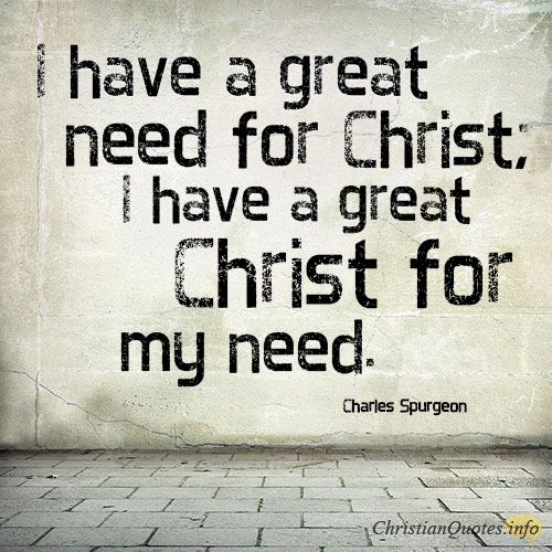 Daily Devotional - 4 Reasons We Need Christ: Charles Spurgeon #Christianquote