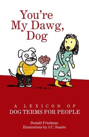 You're My Dawg, Dog by  Donald Friedman