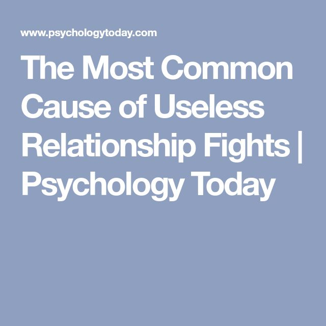 The Most Common Cause of Useless Relationship Fights | Psychology Today
