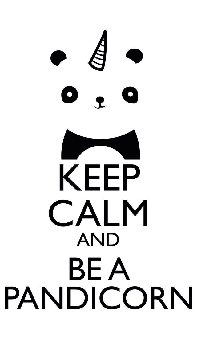Keep calm and be a panda corn
