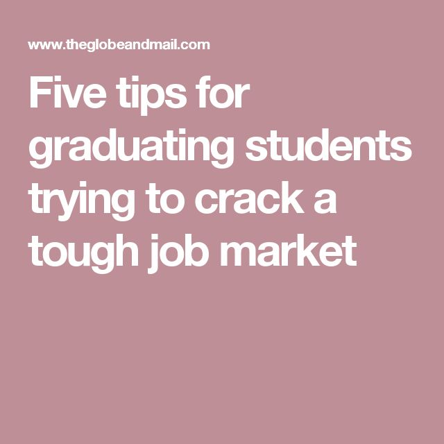 Five tips for graduating students trying to crack a tough job market