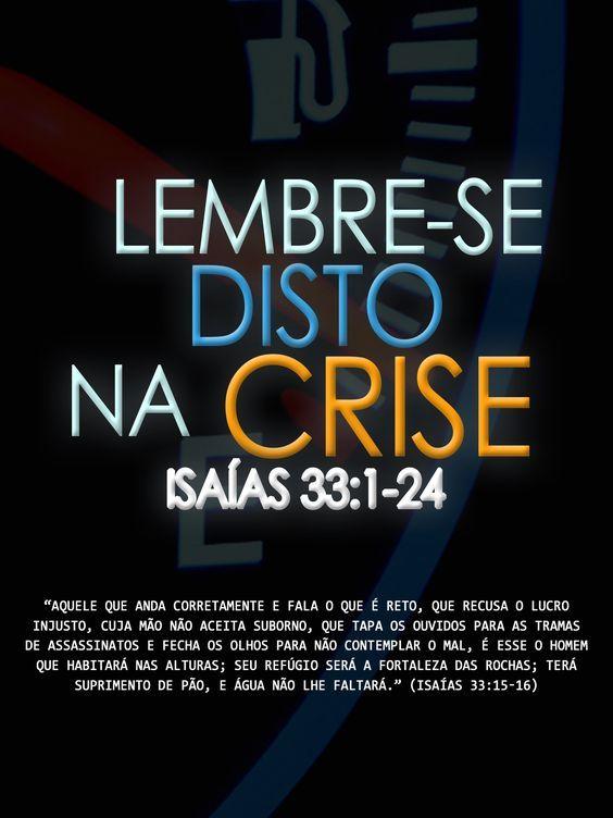 Lembre-se disto na crise, Isaias 33:1-24