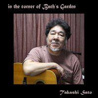 In the Corner of Bach's Garden — Takashi Sato, Иоганн Себастьян Бах