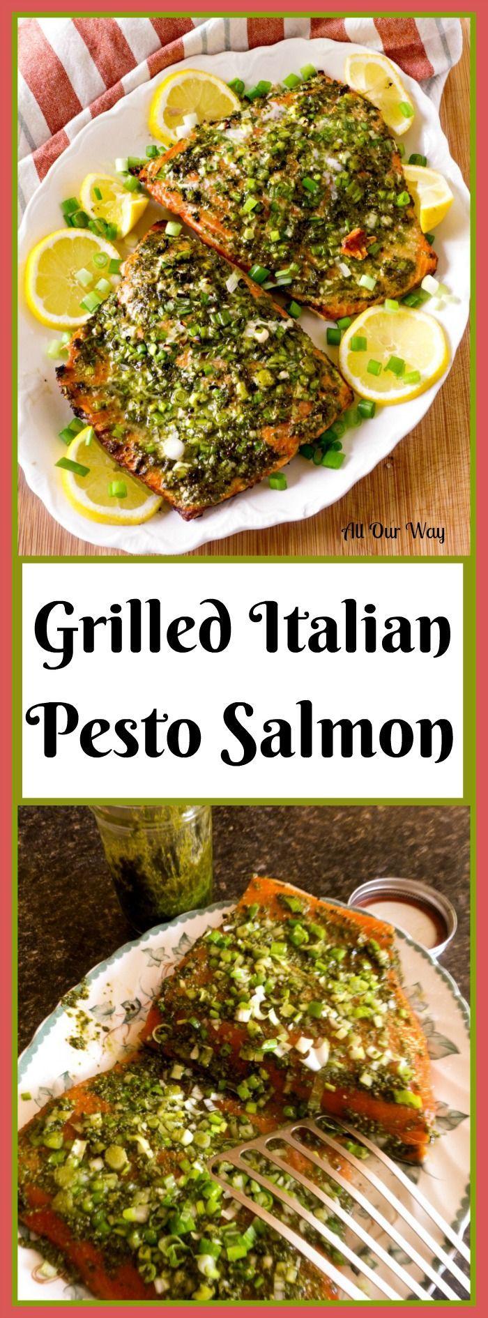 Grilled Italian Pesto Salmon a quick and delicious dish ready in 30 minutes @allourway.com