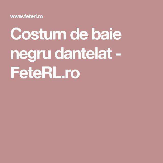 Costum de baie negru dantelat - FeteRL.ro