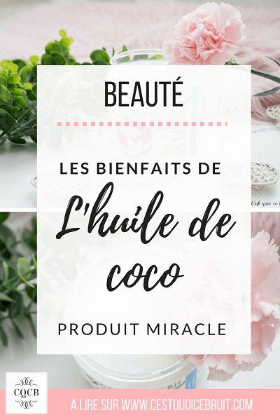 Beauté : Les bienfaits de l'huile de coco. A retrouver sur le blog http://cestquoicebruit.com