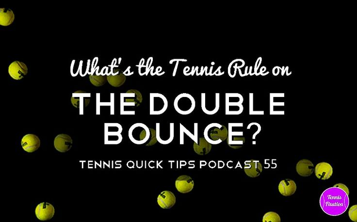 What's the Tennis Rule on Double Bounces? #Tennis Quick #Tips #podcast 55 #rules