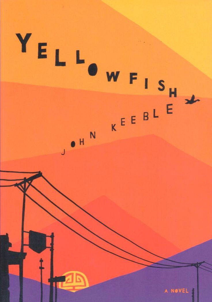 Yellowfish, a novel by John Keeble