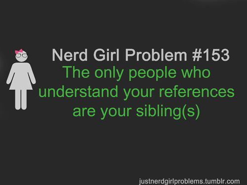 yup: Quotes Memorizing, My Sisters, Best Friends, Love My Sister, Tv Movies Quotes, My Life, Nerd Girls, Funny Quotes, Nerd Girl Problems