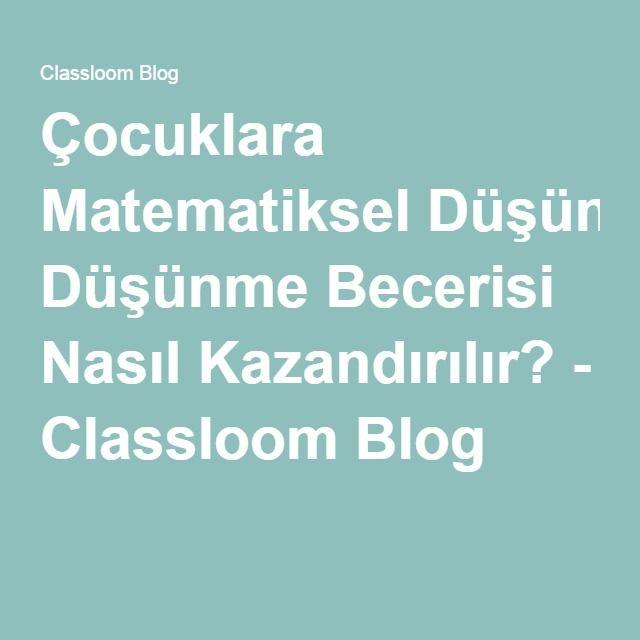 Çocuklara Matematiksel Düşünme Becerisi Nasıl Kazandırılır? - Classloom Blog