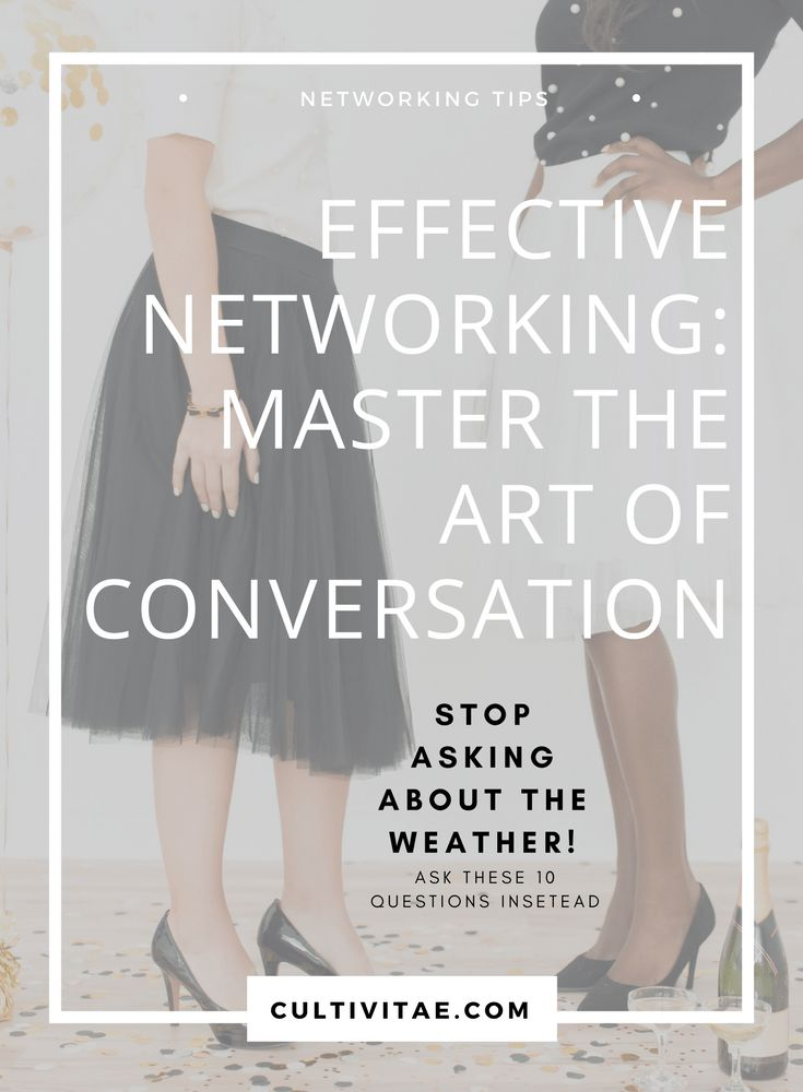 Effective Networking Tips   Master The Art Of Conversation   Network    Building A Network  