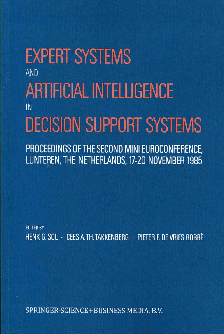 Expert Systems and Artificial Intelligence in Decision Support Systems: Proceedings of the Second Mini Euroconfer...