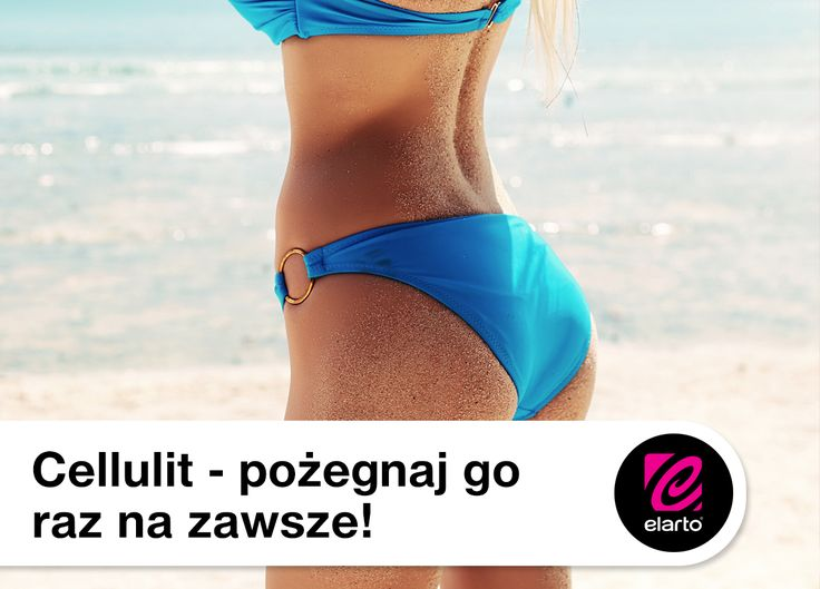 Cellulit - pożegnaj go raz na zawsze! http://blog.elarto.pl/poradnik/cellulit-pozegnaj-go-zawsze/