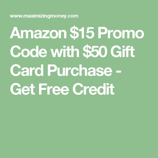Amazon $15 Promo Code with $50 Gift Card Purchase - Get Free Credit