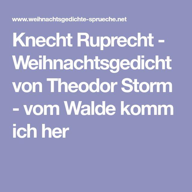 Knecht Ruprecht - Weihnachtsgedicht von Theodor Storm - vom Walde komm ich her