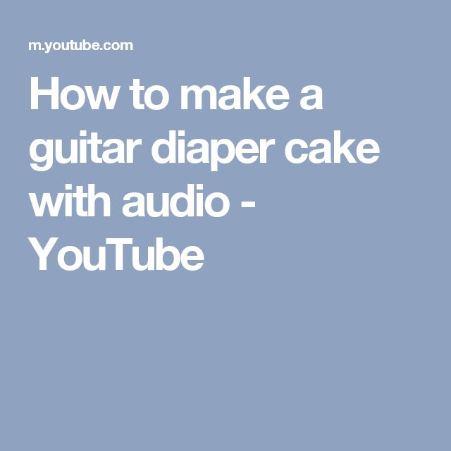 How to make a guitar diaper cake with audio - YouTube