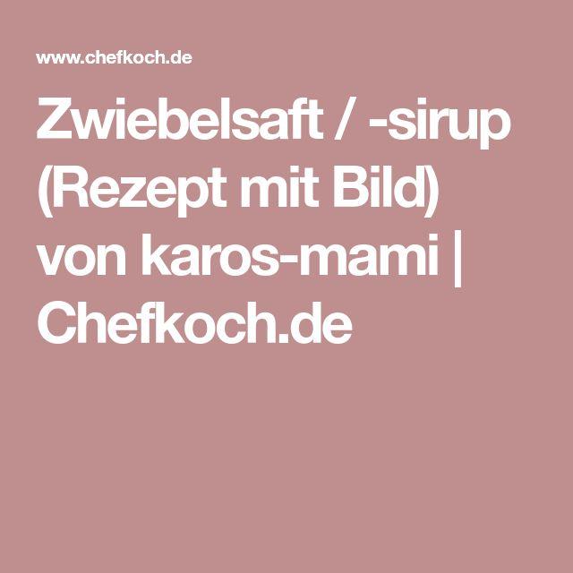 Zwiebelsaft / -sirup (Rezept mit Bild) von karos-mami   Chefkoch.de