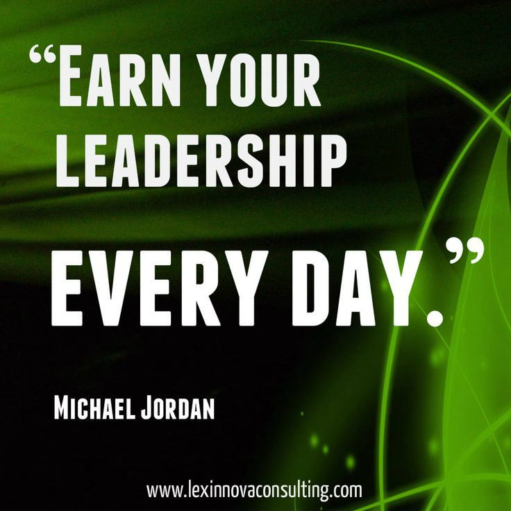 inspirational quotes earn your leadership everyday