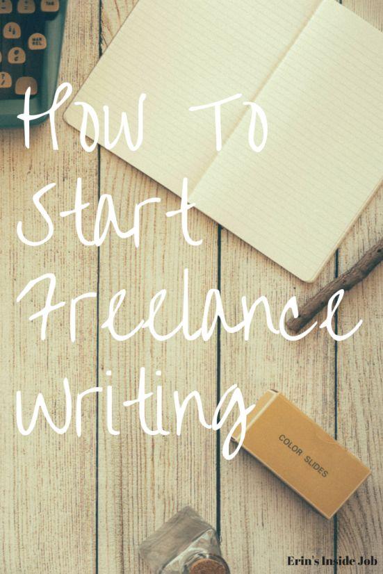 How To Start Freelance Writing - Erin's Inside Job