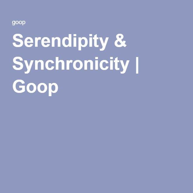 Serendipity & Synchronicity   Goop
