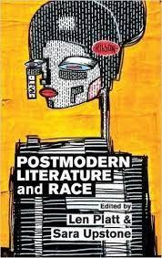 Postmodern Literature and Race edited by Len Platt & Sara Upstone - O 825 PLA