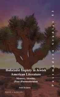 Holocaust Impiety in Jewish American Literature: Memory, Identity, Post-postmodernism