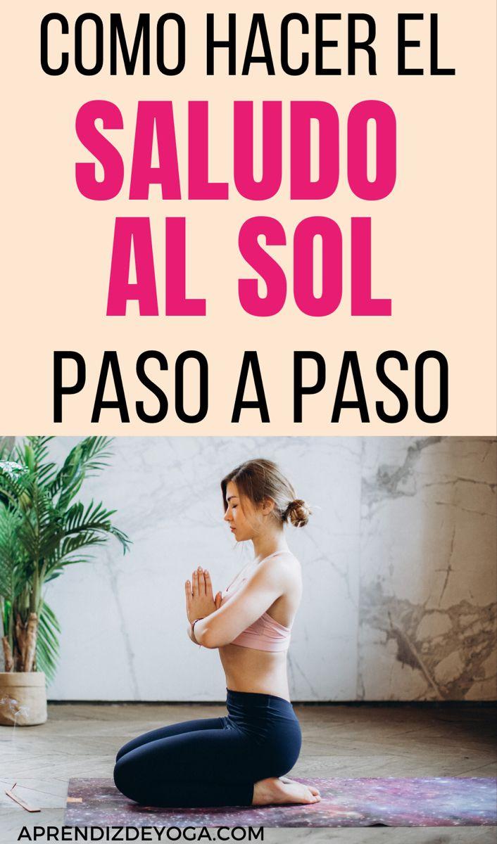 El Saludo Al Sol Paso A Paso Rutina De Yoga Para Principiantes Yoga Principiantes Yoga