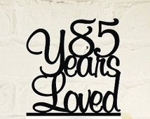 85th Birthday Cake Topper - 85 Years Loved Custom - 85th Anniversary