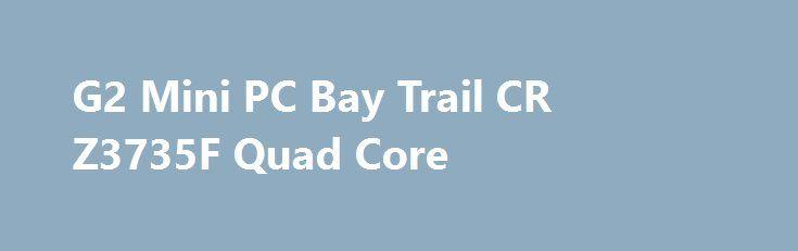 G2 Mini PC Bay Trail CR Z3735F Quad Core G2 Mini PC Bay Trail CR Z3735F Quad Core Promo codes for Gearbest: http://lyvi.ru/buy_goods/g2-mini-pc-bay-trail-cr-z3735f-quad-core/ {{AutoHashTags}}