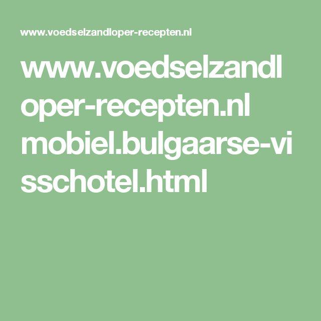 www.voedselzandloper-recepten.nl mobiel.bulgaarse-visschotel.html
