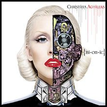 Christina Aguilera - Bionic 2010  This is one of her albums I still don't have.  Need to get.