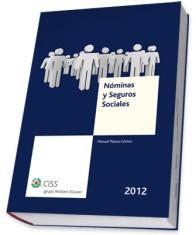 Nóminas y Seguros Sociales 2012 / Manuel Planas Gómez,   colaboradores Manuel Planas Martínez, Miriam Planas Martínez. --   Valencia : CISS, 2012