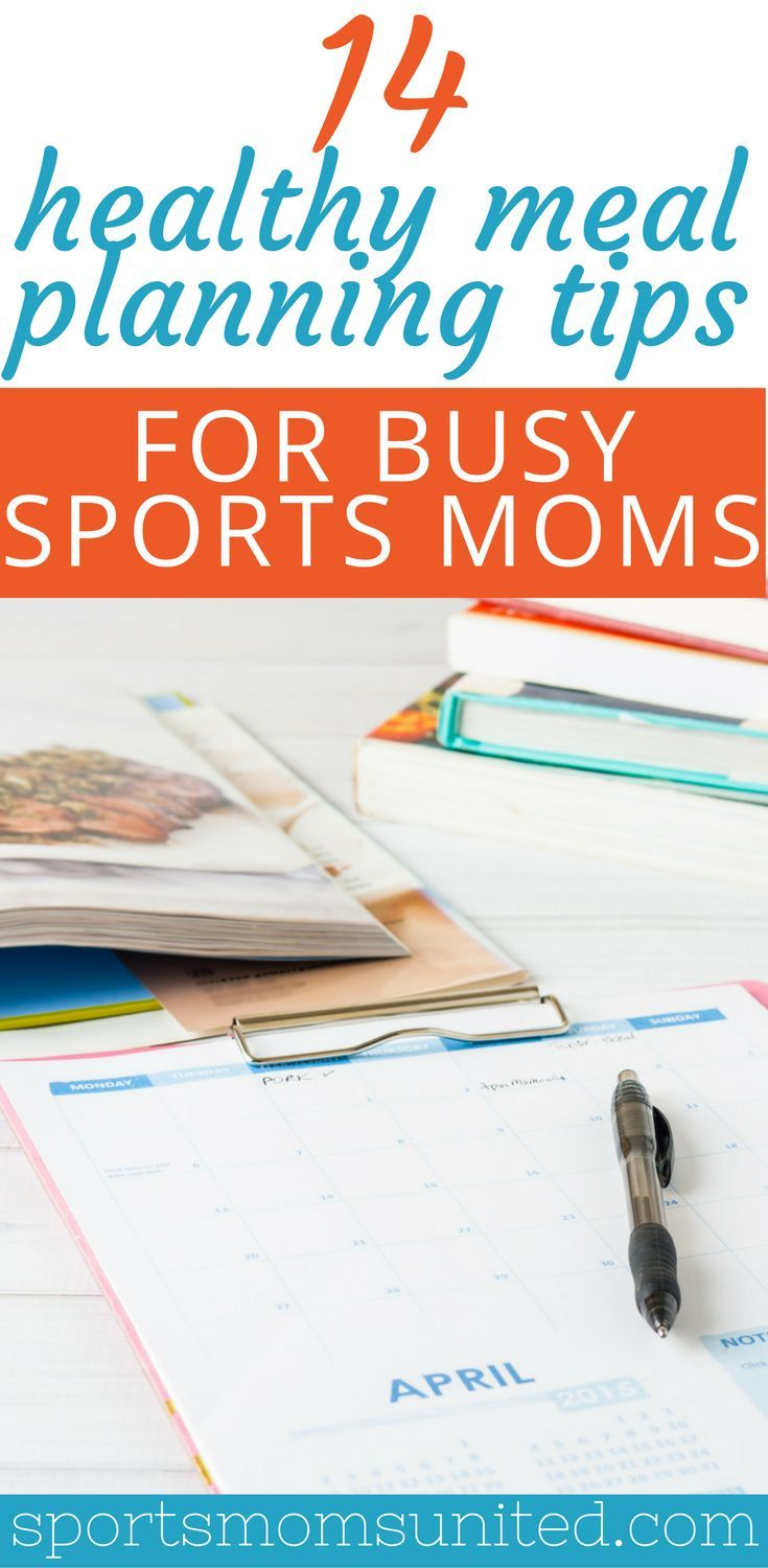 14 healthy meal planning tips for busy sports mom. Young athlete nutrition   Sports nutrition for kids   Meal planning for athletes