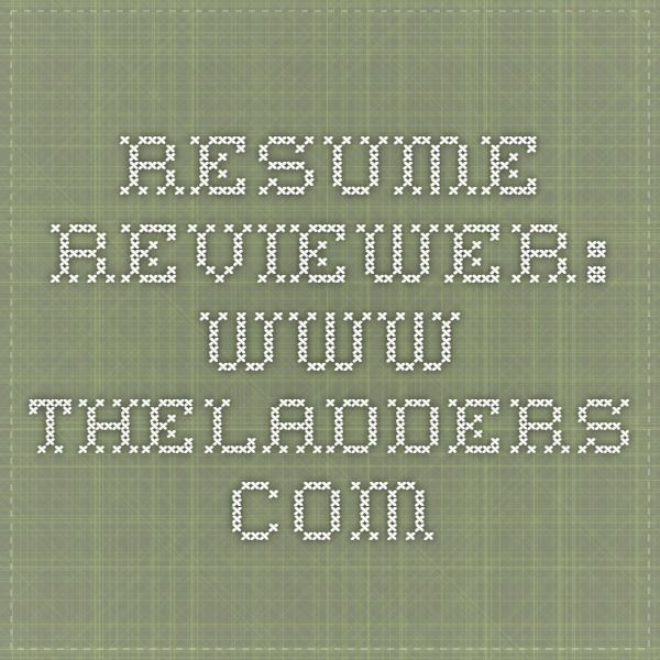 resume reviewer    theladders com   future business   pinterest    resume reviewer  ladders resume  free tools  reviewer theladders  reviewer ladders  future business  review tool