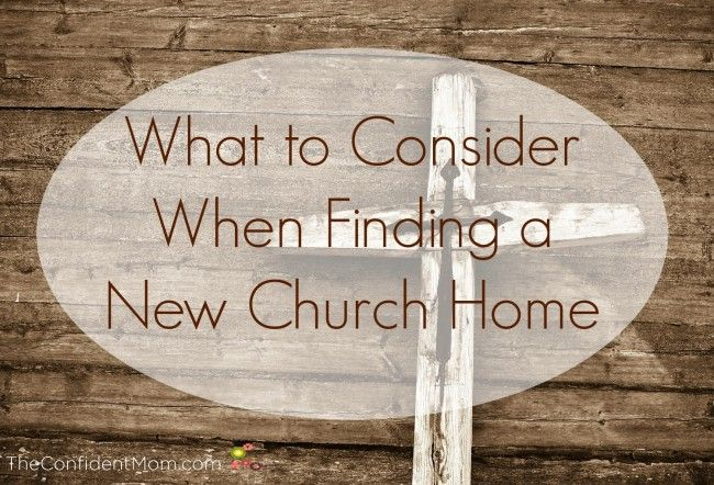What to consider when finding a new church home | TheConfidentMom.com