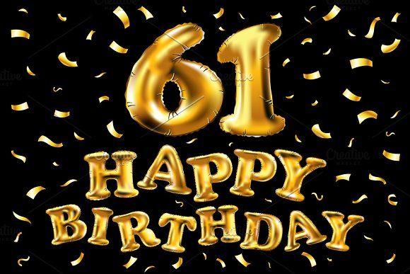 Happy Birthday 61 Balloons Gold By Rommeo79 On Creativemarket