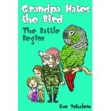 GRANDPA HATES THE BIRD: The Battle Begins (Kindle Edition)By Eve Yohalem