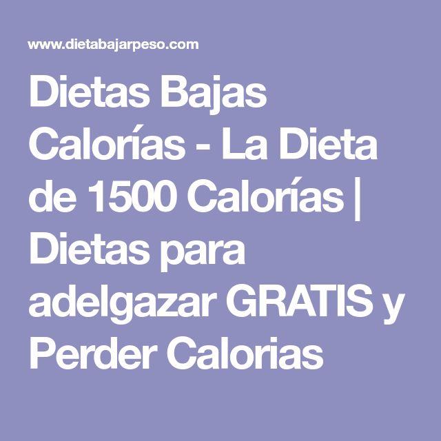 Dietas Bajas Calorías - La Dieta de 1500 Calorías | Dietas para adelgazar GRATIS y Perder Calorias
