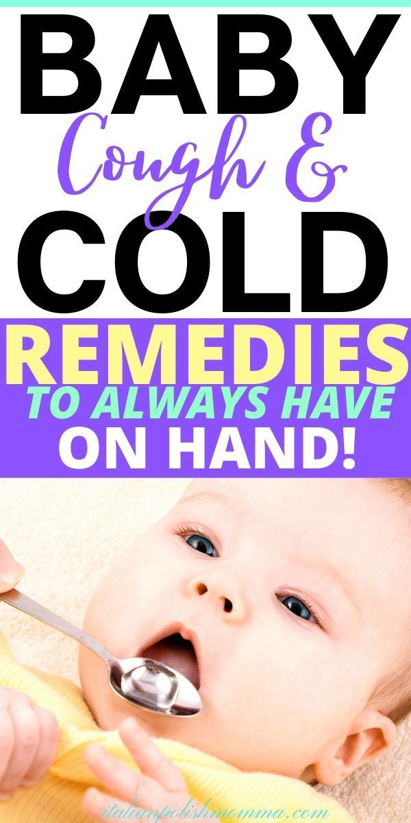 17 Medicine Cabinet Essentials To Treat Your Sick Baby Italianpolishmomma Com Baby Cough Sick Baby Home Remedy For Cough