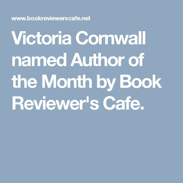 Victoria Cornwall named Author of the Month by Book Reviewer's Cafe.