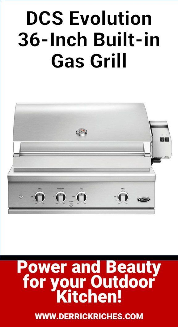 Dcs Evolution 36 Inch Built In Gas Grill Review In 2020 Gas Grill Reviews Gas Grill Gas