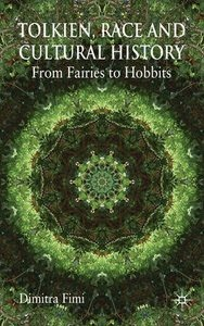 Tolkien, Race and Cultural History: From Fairies to Hobbits, Fimi D, Good Book