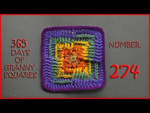 365 Days of Granny Squares Number 274 - YouTube