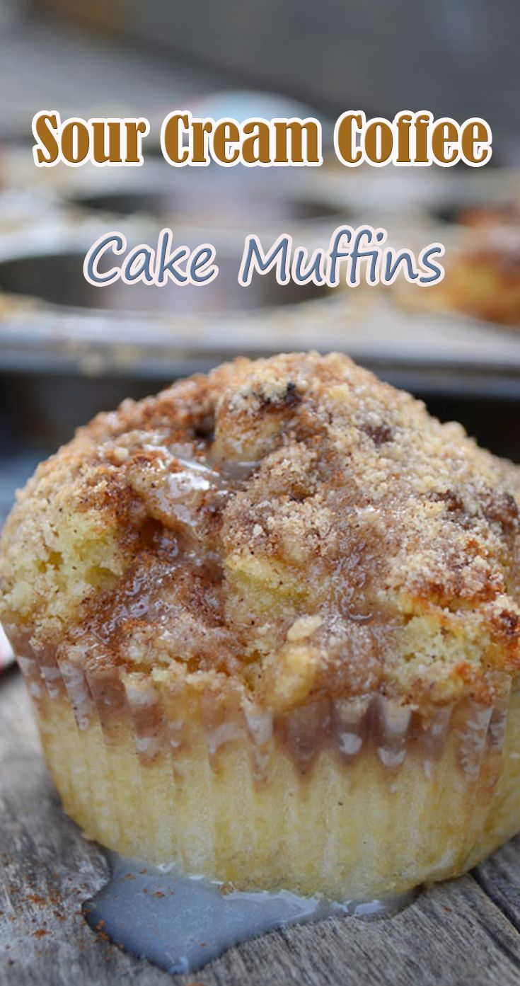 Sour Cream Coffee Cake Muffins Sour cream coffee cake