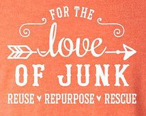 For the Love of Junk Vintage T-shirt -  funky junk, junk vendor, vintage dealers, gypsy, pickers, junkin' shirt