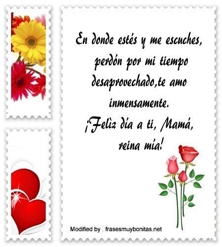 descargar frases para el dia de la Madre,descargar imàgenes para el dia de la Madre,descargar mensajes bonitos para el dia de la Madre: http://www.frasesmuybonitas.net/dia-de-la-madre-para-mama-fallecida/