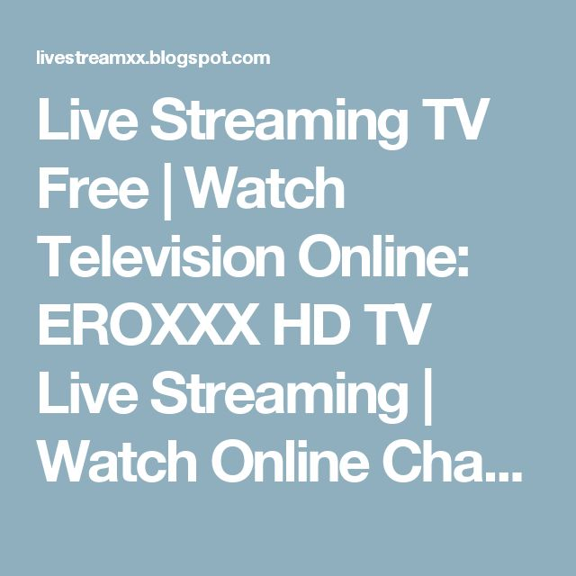 Live Streaming TV Free | Watch Television Online: EROXXX HD TV Live Streaming | Watch Online Channel 18+